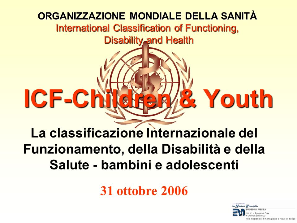 ORGANIZZAZIONE MONDIALE DELLA SANITÀ International Classification of Functioning, Disability and Health
