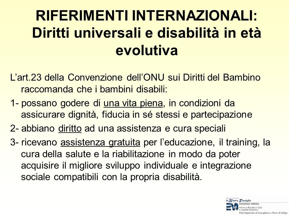 RIFERIMENTI INTERNAZIONALI: Diritti universali e disabilità in età evolutiva