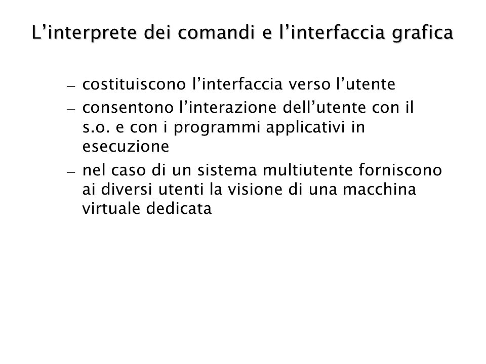L'interprete dei comandi e l'interfaccia grafica