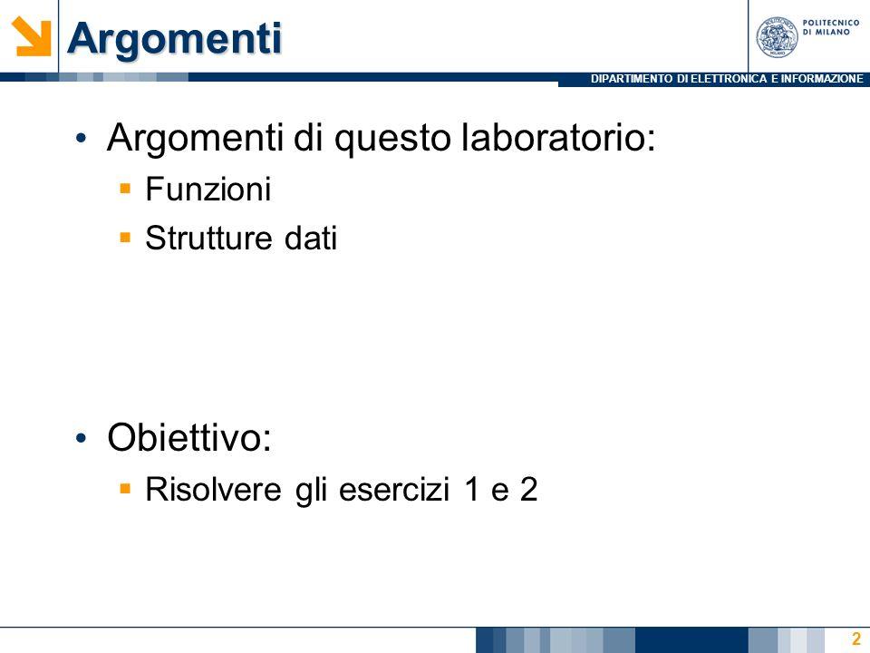Argomenti Argomenti di questo laboratorio: Obiettivo: Funzioni