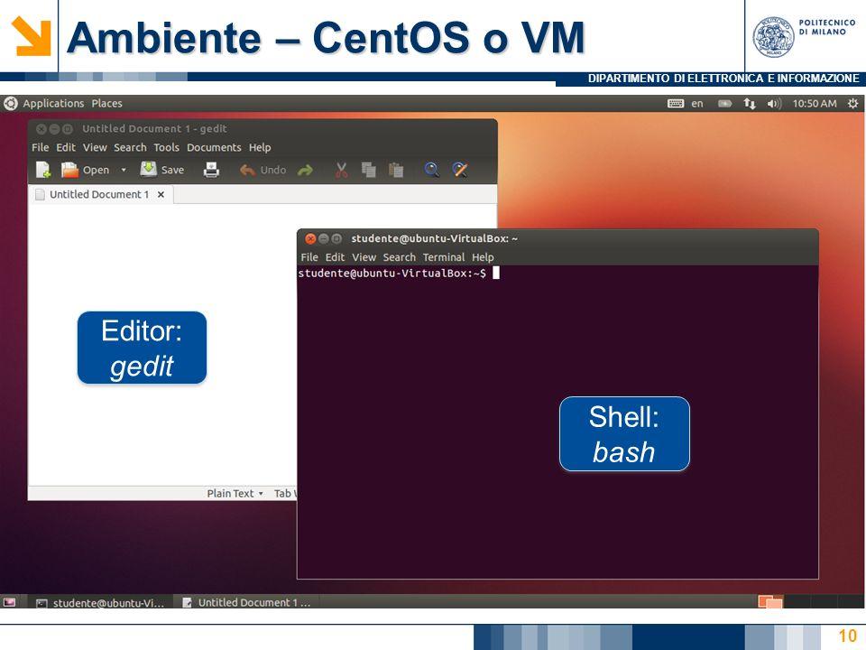 Ambiente – CentOS o VM Editor: gedit Shell: bash