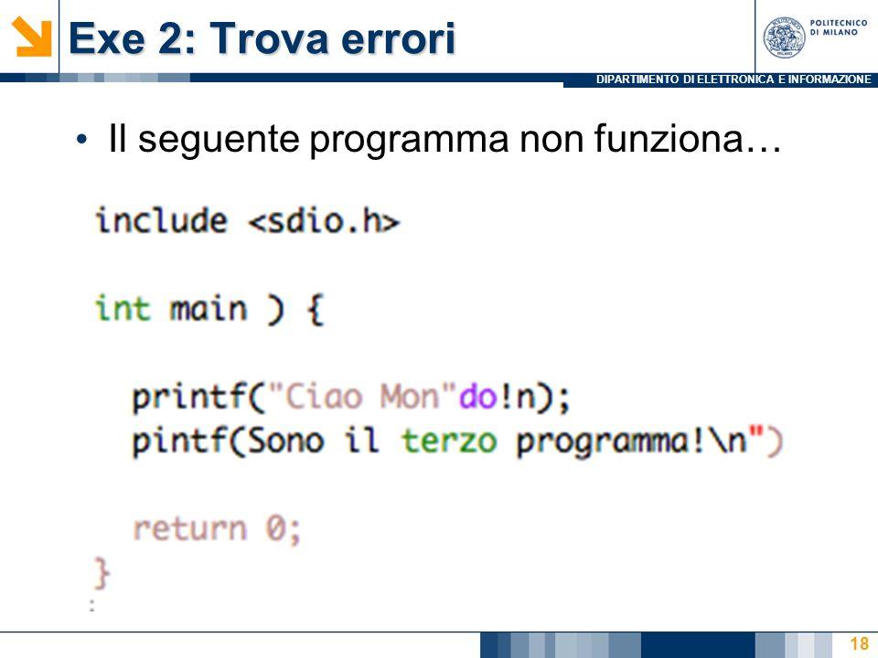 Exe 2: Trova errori Il seguente programma non funziona…