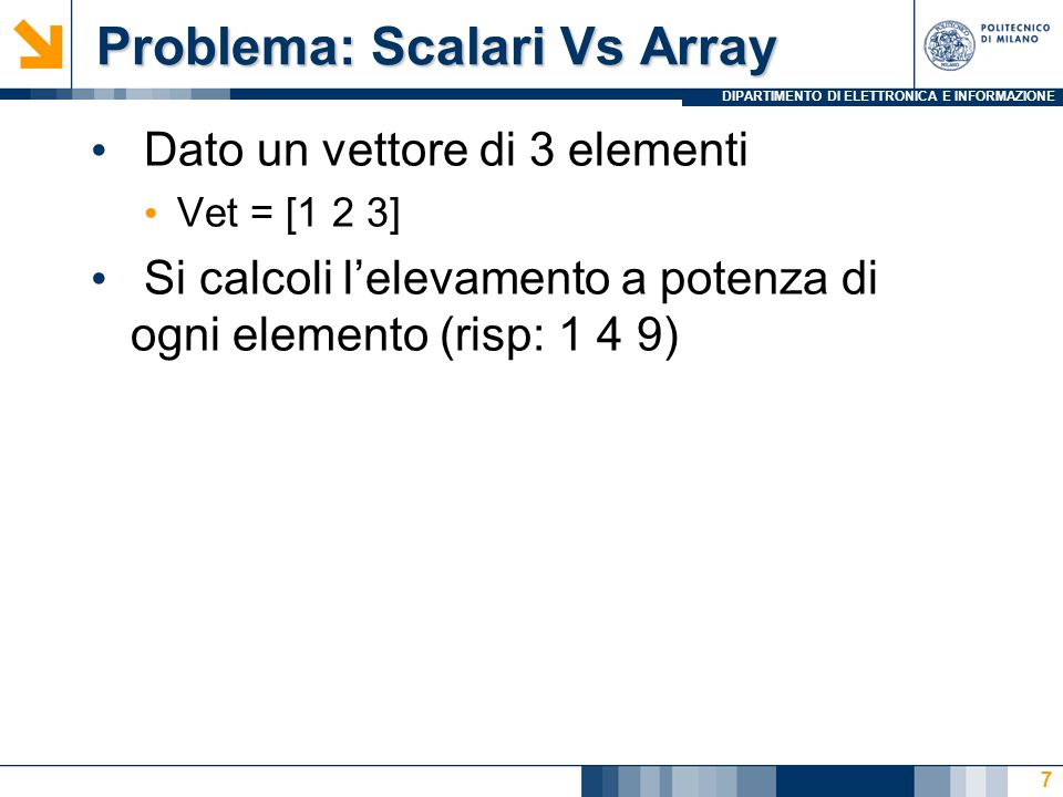 Problema: Scalari Vs Array