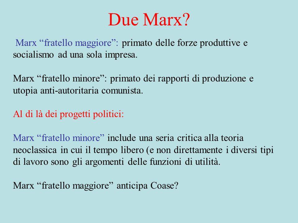 Due Marx Marx fratello maggiore : primato delle forze produttive e socialismo ad una sola impresa.