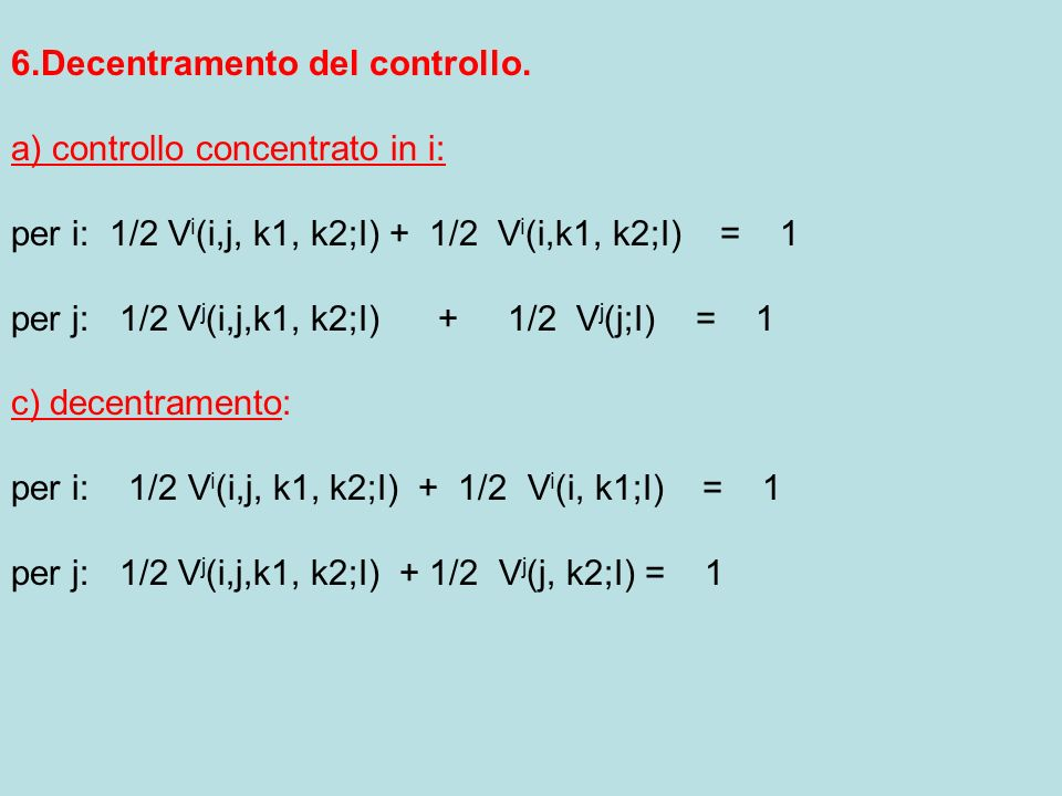 6.Decentramento del controllo.