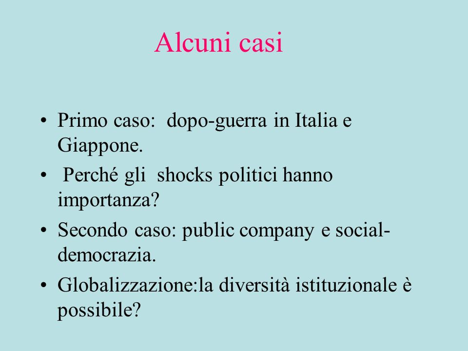 Alcuni casi Primo caso: dopo-guerra in Italia e Giappone.