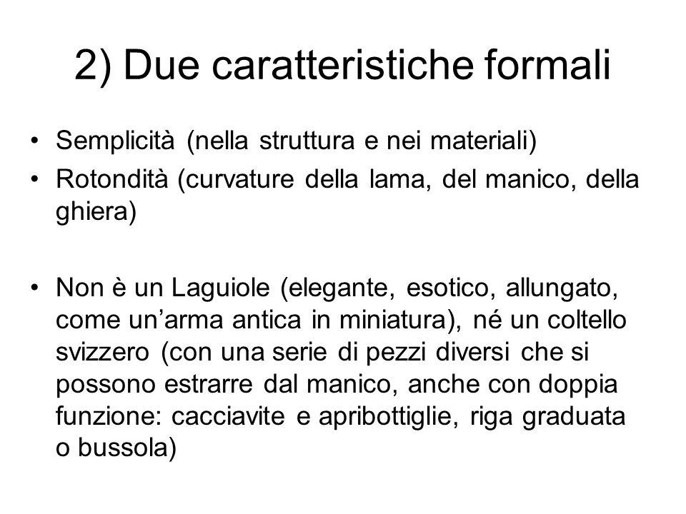 2) Due caratteristiche formali