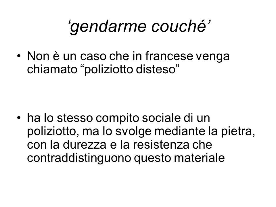 'gendarme couché' Non è un caso che in francese venga chiamato poliziotto disteso