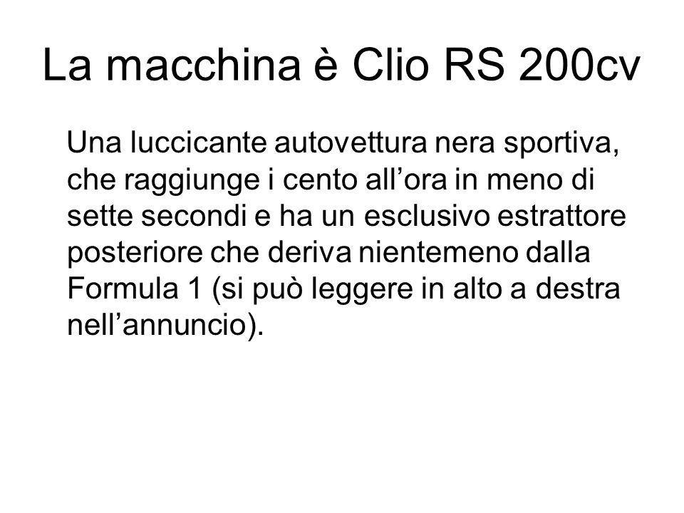 La macchina è Clio RS 200cv