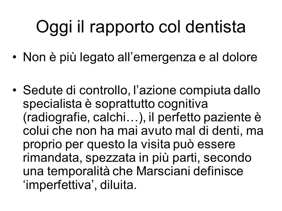 Oggi il rapporto col dentista