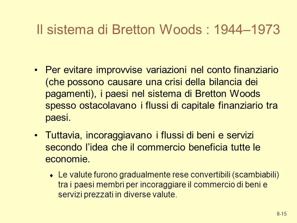 Il sistema di Bretton Woods : 1944–1973