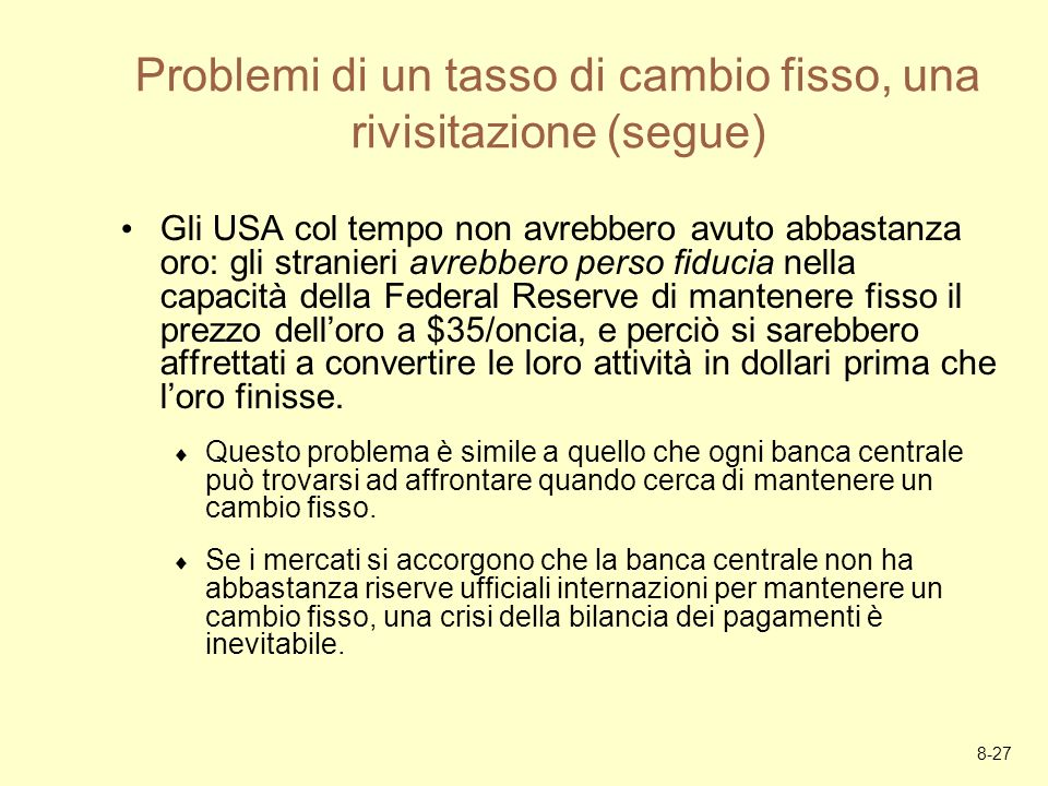 Problemi di un tasso di cambio fisso, una rivisitazione (segue)
