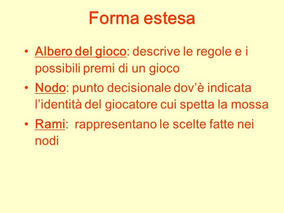 Forma estesa Albero del gioco: descrive le regole e i possibili premi di un gioco.