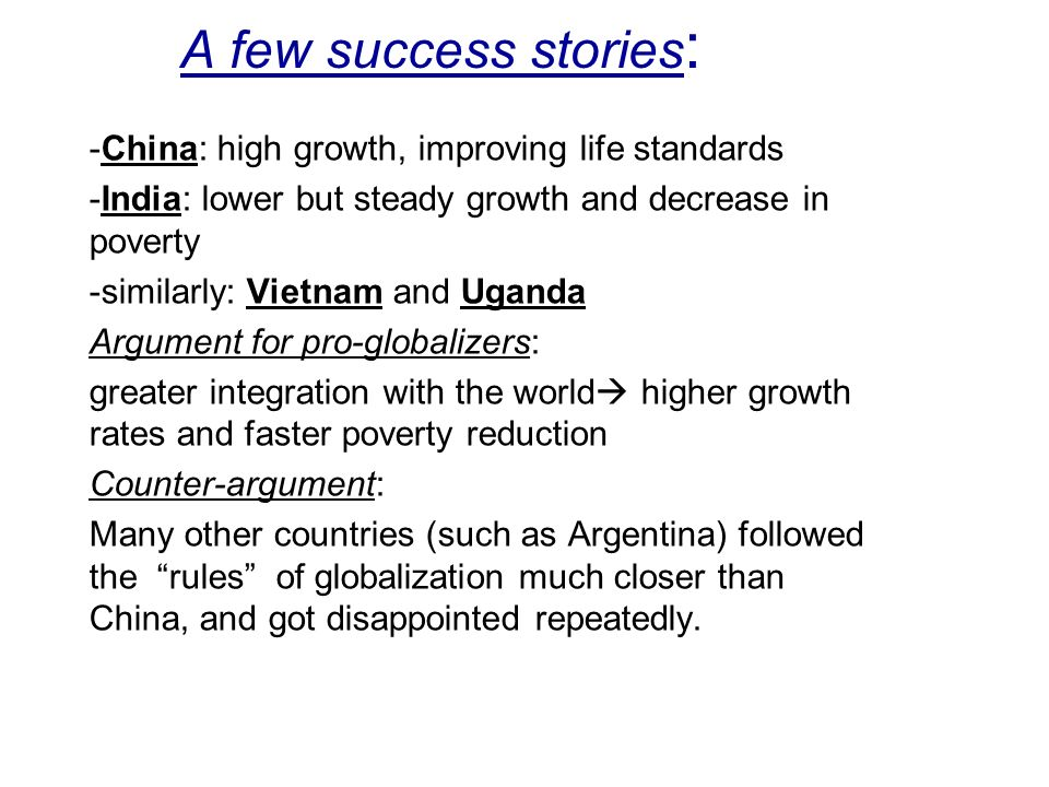 A few success stories: China: high growth, improving life standards