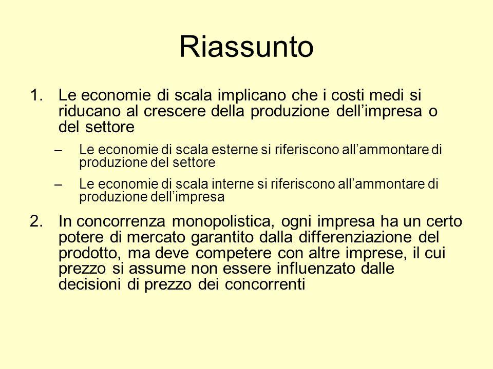 RiassuntoLe economie di scala implicano che i costi medi si riducano al crescere della produzione dell'impresa o del settore.