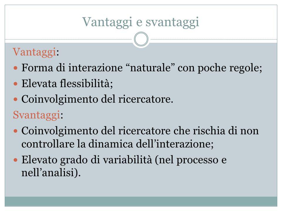 Vantaggi e svantaggi Vantaggi: