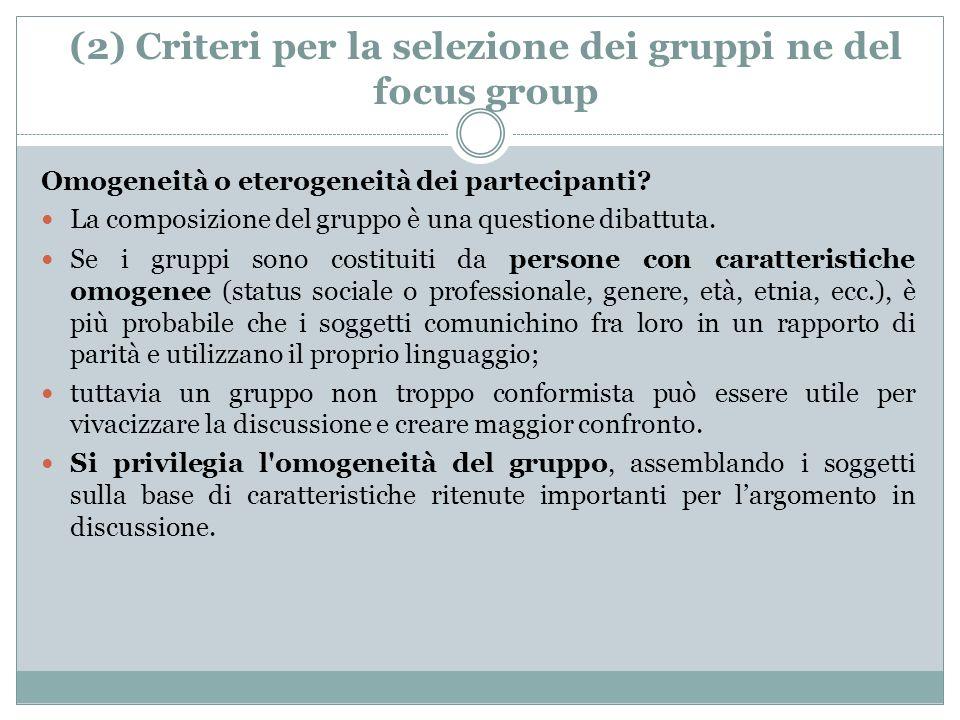 (2) Criteri per la selezione dei gruppi ne del focus group