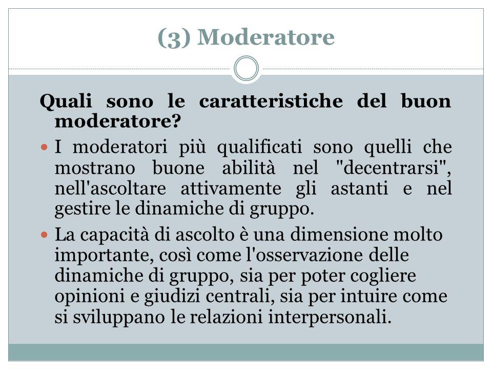 (3) Moderatore Quali sono le caratteristiche del buon moderatore