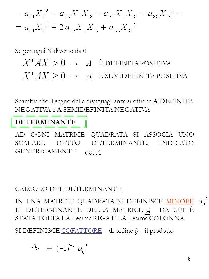 = Se per ogni X diverso da 0 → È DEFINITA POSITIVA
