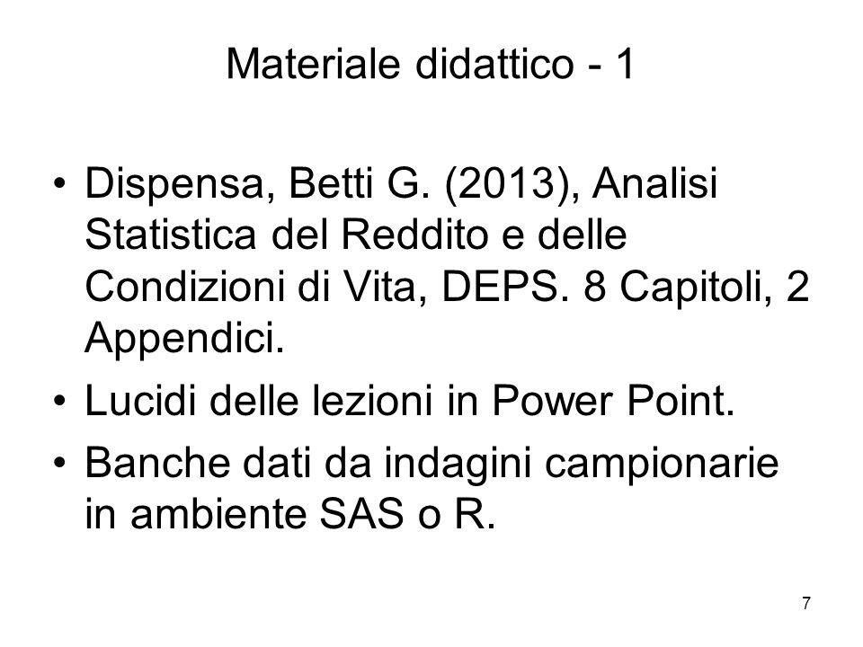 Materiale didattico - 1 Dispensa, Betti G. (2013), Analisi Statistica del Reddito e delle Condizioni di Vita, DEPS. 8 Capitoli, 2 Appendici.