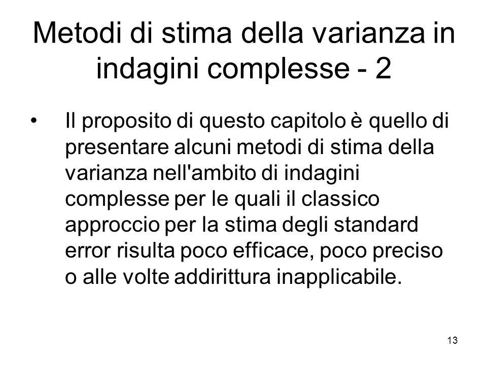 Metodi di stima della varianza in indagini complesse - 2
