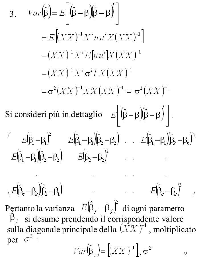 Si consideri più in dettaglio Pertanto la varianza di ogni parametro si desume prendendo il corrispondente valore sulla diagonale principale della , moltiplicato per :