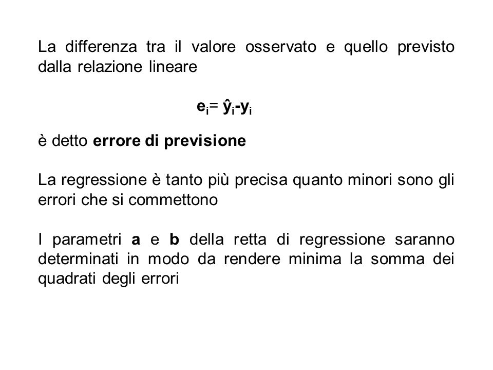 La differenza tra il valore osservato e quello previsto dalla relazione lineare