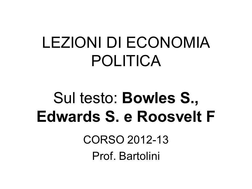LEZIONI DI ECONOMIA POLITICA Sul testo: Bowles S. , Edwards S