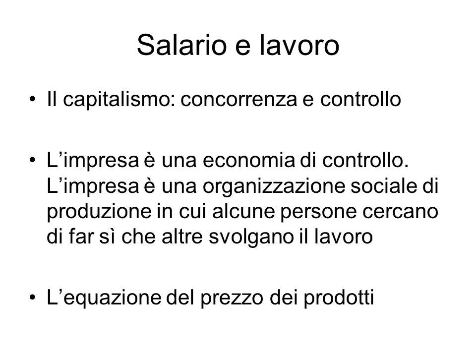 Salario e lavoro Il capitalismo: concorrenza e controllo