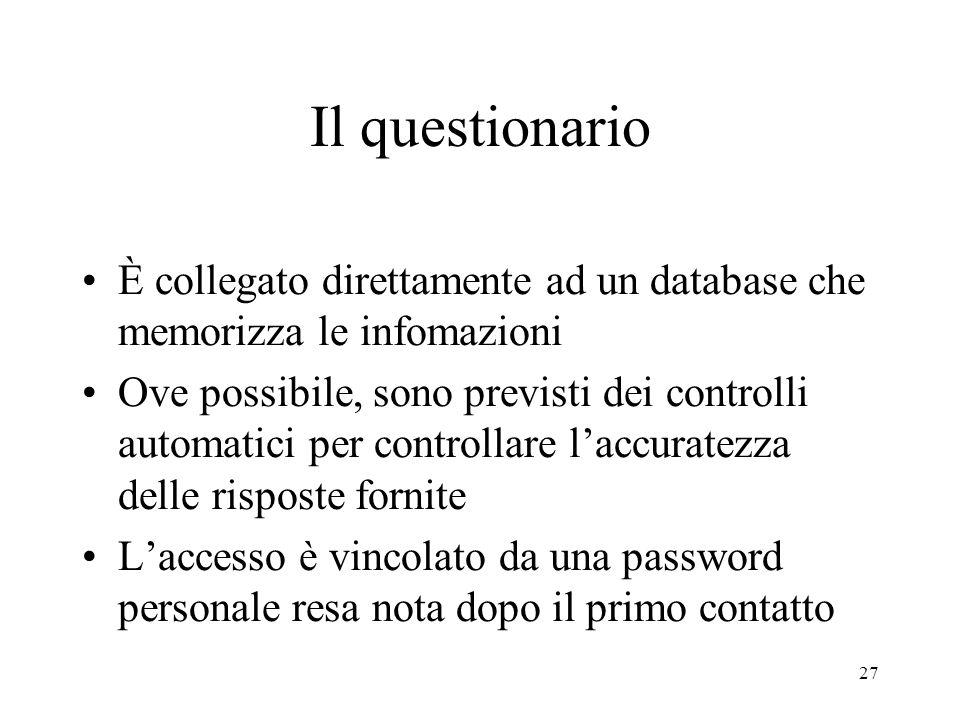 Il questionario È collegato direttamente ad un database che memorizza le infomazioni.
