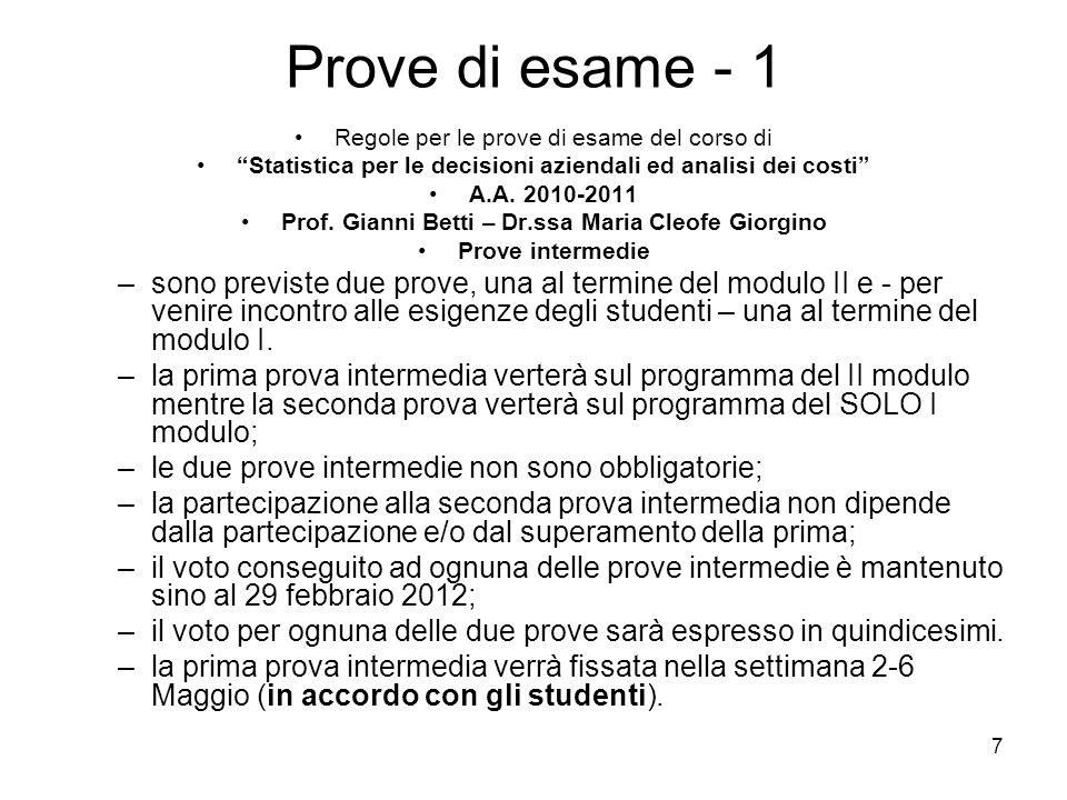 Prove di esame - 1 Regole per le prove di esame del corso di. Statistica per le decisioni aziendali ed analisi dei costi