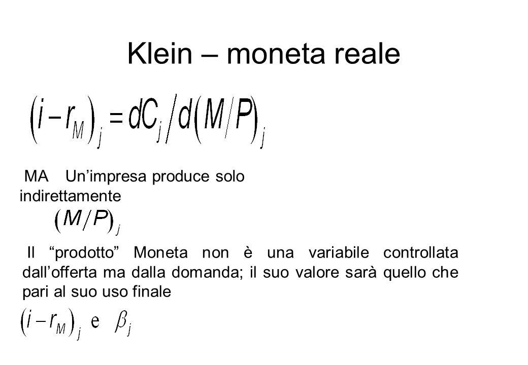 Klein – moneta reale MA Un'impresa produce solo indirettamente
