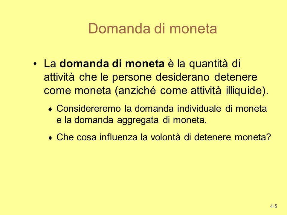 Domanda di monetaLa domanda di moneta è la quantità di attività che le persone desiderano detenere come moneta (anziché come attività illiquide).