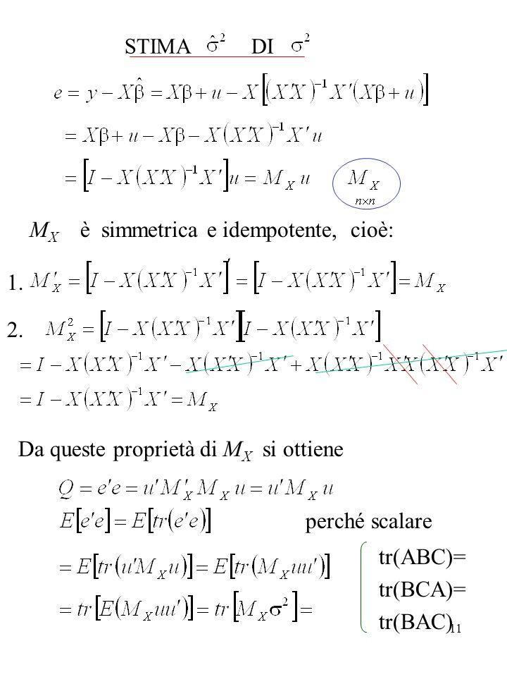 MX è simmetrica e idempotente, cioè: 1. 2.