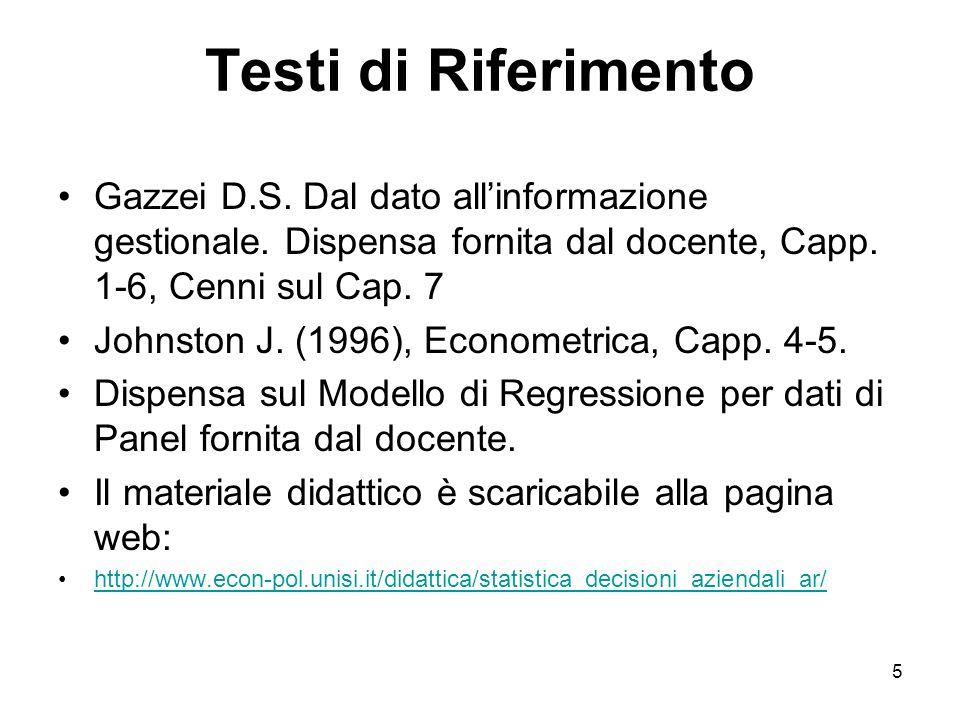 Testi di Riferimento Gazzei D.S. Dal dato all'informazione gestionale. Dispensa fornita dal docente, Capp. 1-6, Cenni sul Cap. 7.