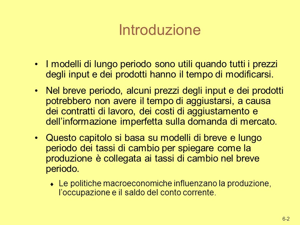 Introduzione I modelli di lungo periodo sono utili quando tutti i prezzi degli input e dei prodotti hanno il tempo di modificarsi.