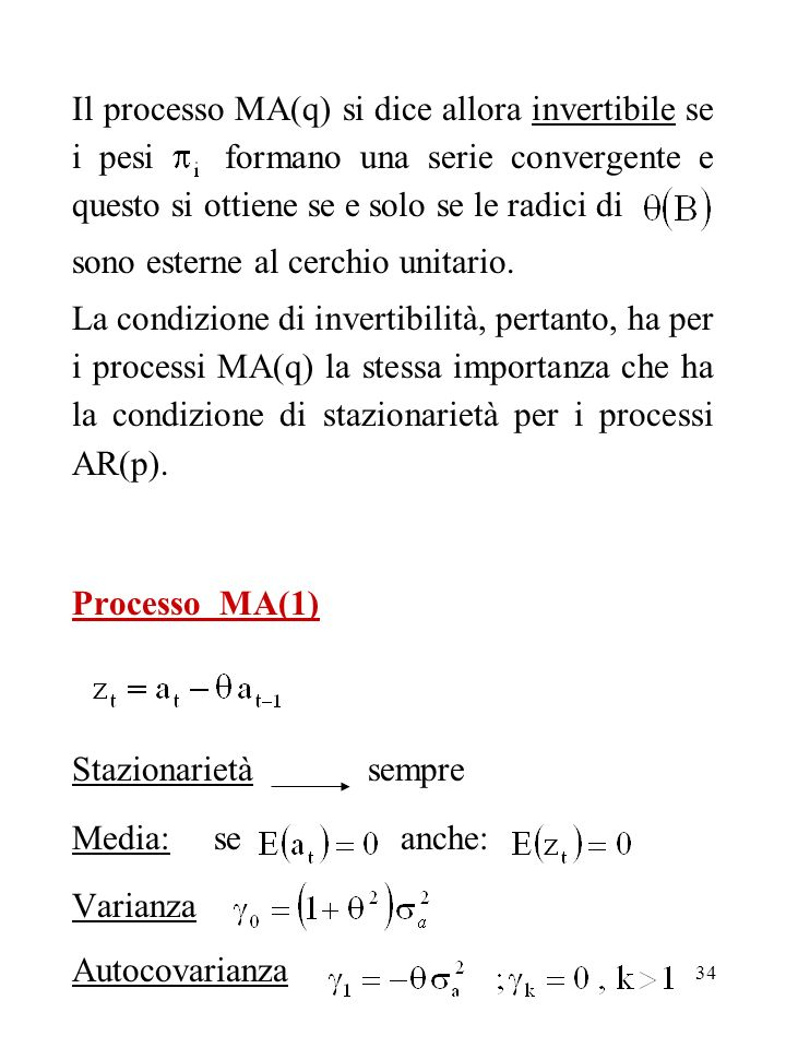 Il processo MA(q) si dice allora invertibile se i pesi formano una serie convergente e questo si ottiene se e solo se le radici di