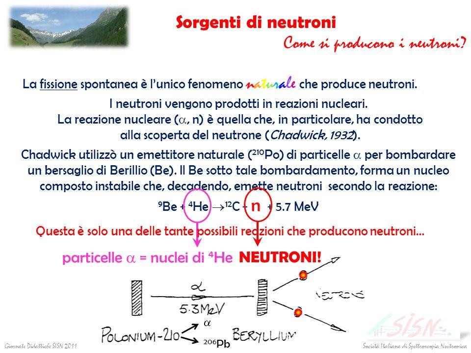 Sorgenti di neutroni Come si producono i neutroni
