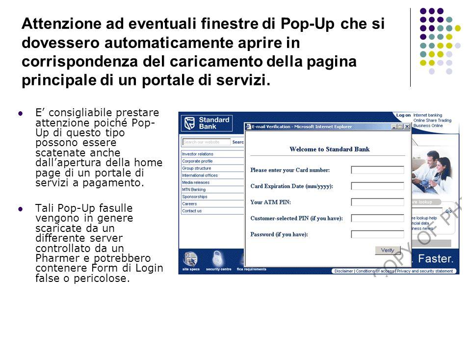 Attenzione ad eventuali finestre di Pop-Up che si dovessero automaticamente aprire in corrispondenza del caricamento della pagina principale di un portale di servizi.