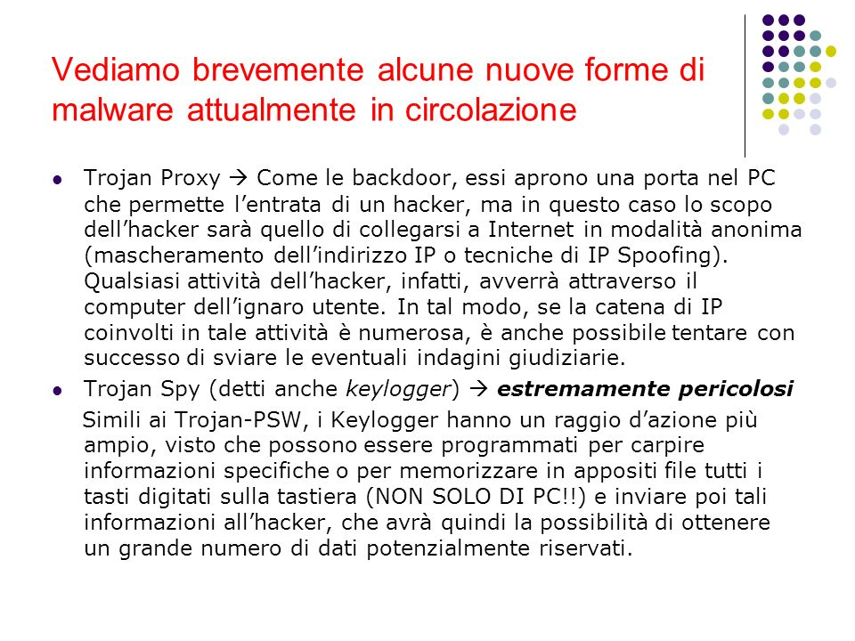 Vediamo brevemente alcune nuove forme di malware attualmente in circolazione