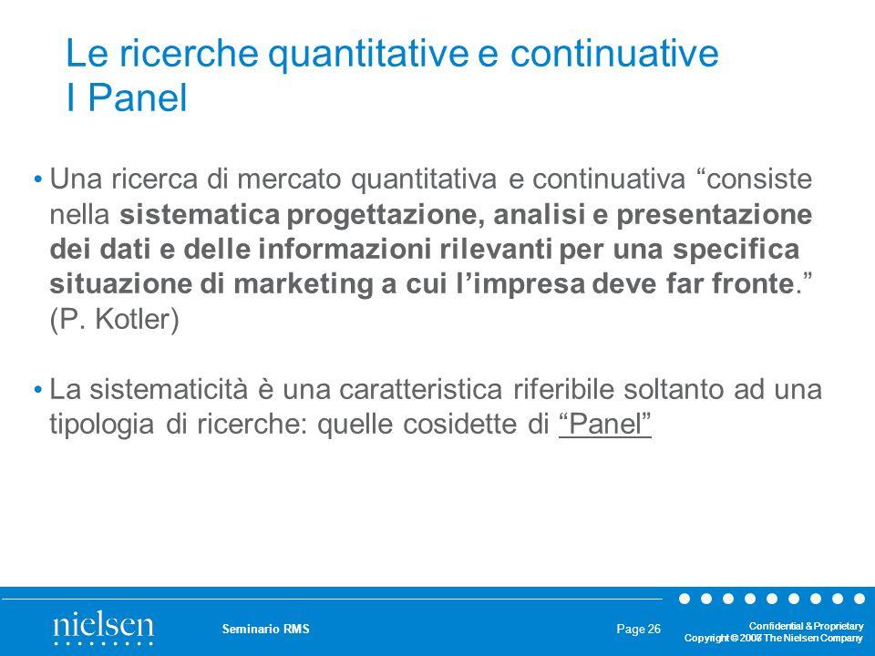 Le ricerche quantitative e continuative I Panel