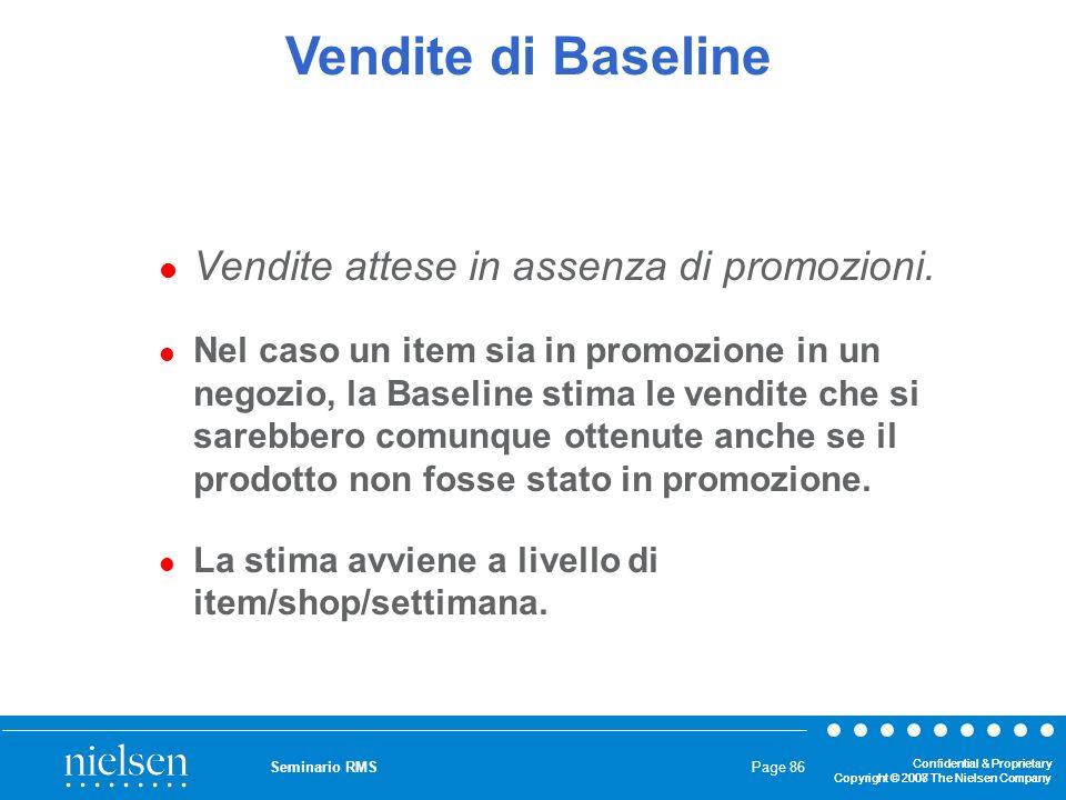 Vendite di Baseline Vendite attese in assenza di promozioni.