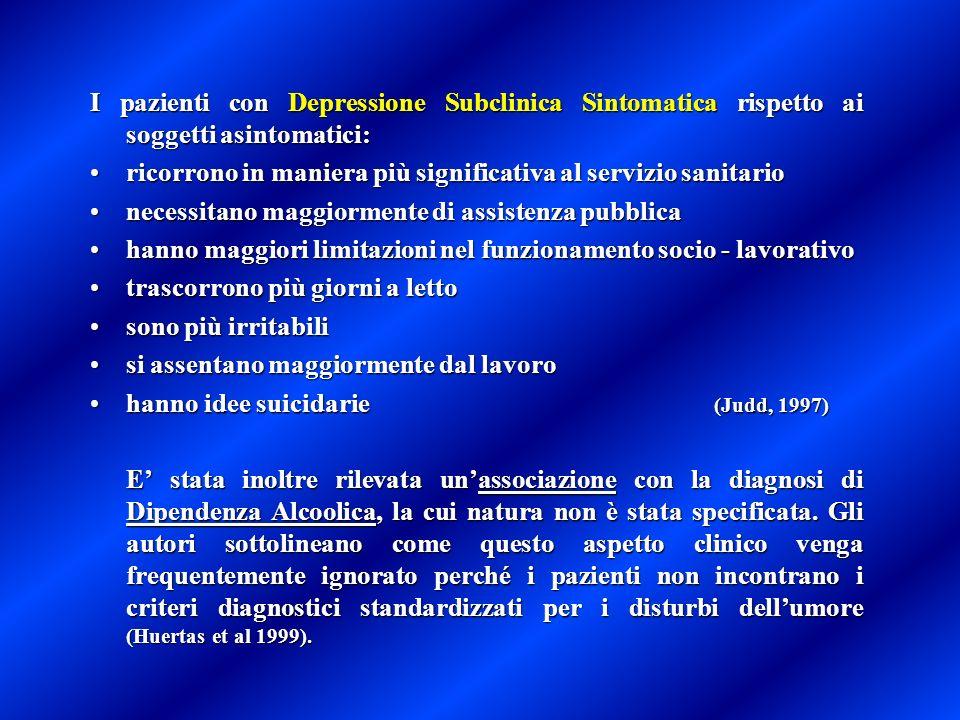 I pazienti con Depressione Subclinica Sintomatica rispetto ai soggetti asintomatici: