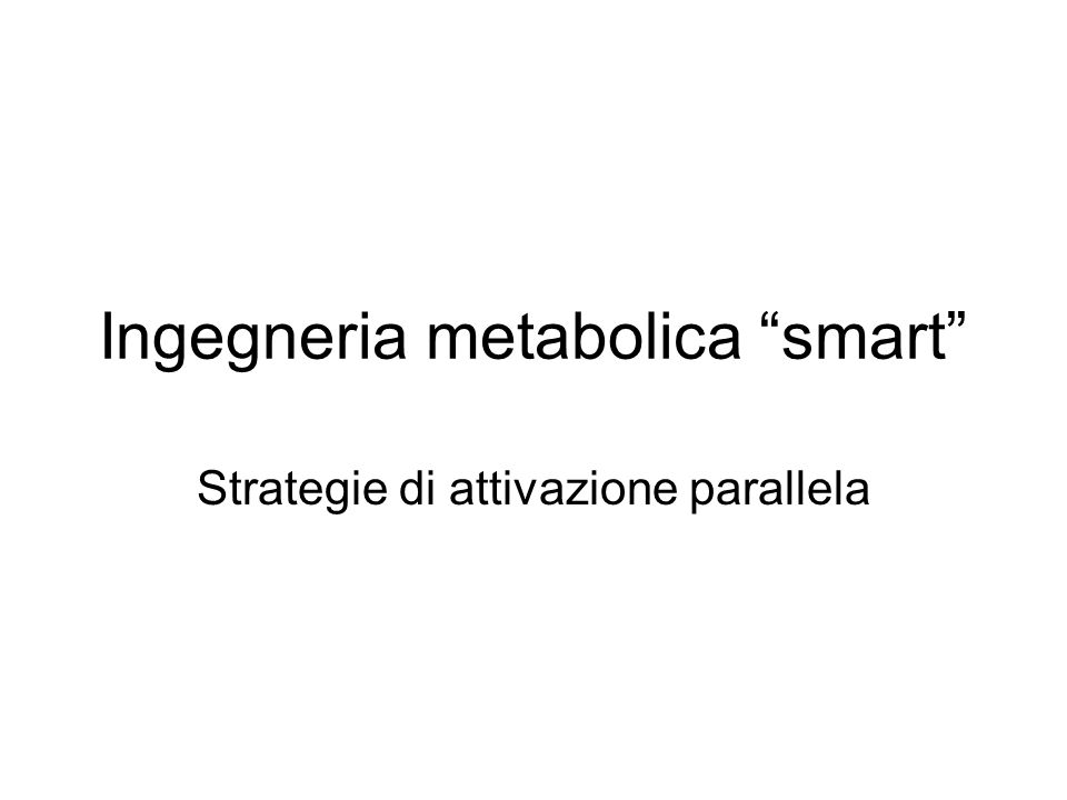 Ingegneria metabolica smart