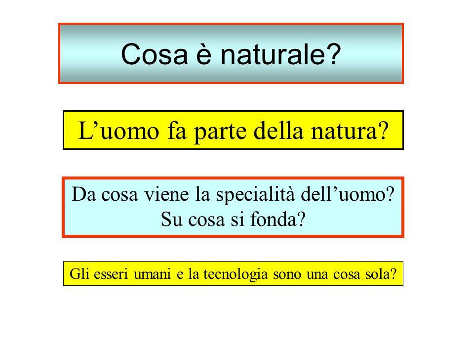 Cosa è naturale L'uomo fa parte della natura