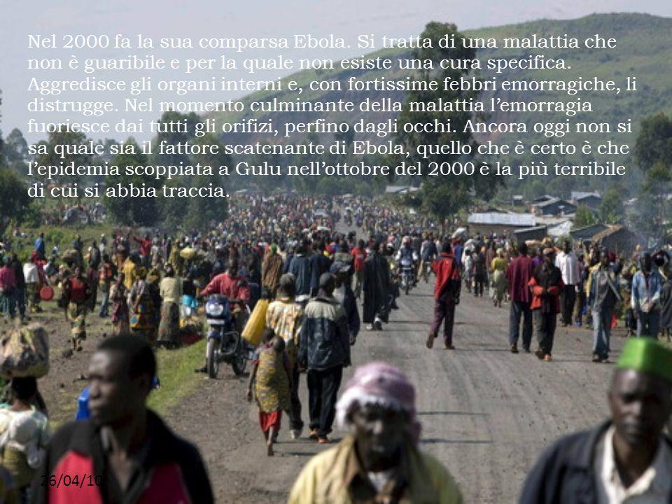 Nel 2000 fa la sua comparsa Ebola