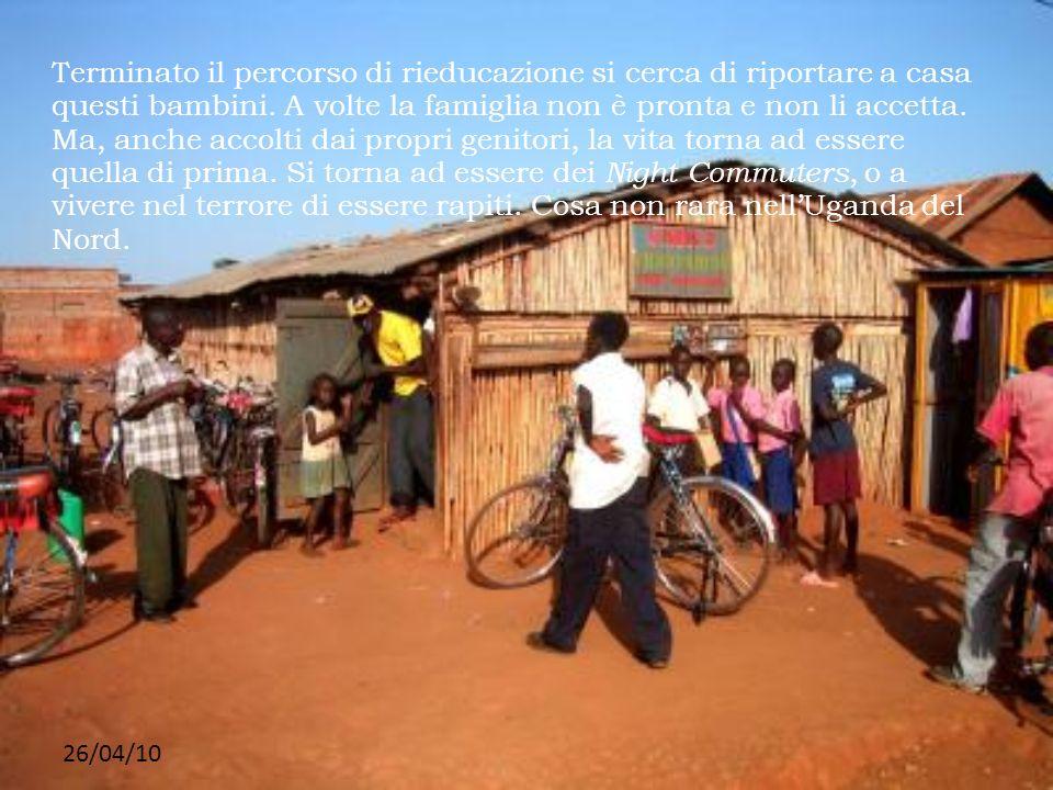 Terminato il percorso di rieducazione si cerca di riportare a casa questi bambini. A volte la famiglia non è pronta e non li accetta. Ma, anche accolti dai propri genitori, la vita torna ad essere quella di prima. Si torna ad essere dei Night Commuters, o a vivere nel terrore di essere rapiti. Cosa non rara nell'Uganda del Nord.