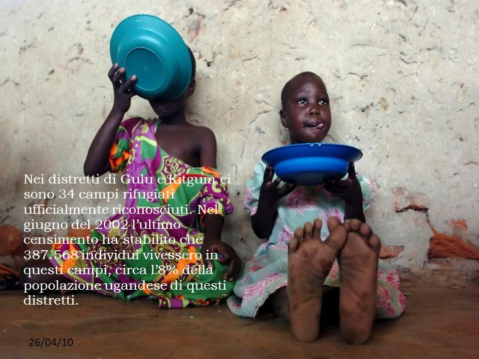 Nei distretti di Gulu e Kitgum ci sono 34 campi rifugiati ufficialmente riconosciuti. Nel giugno del 2002 l'ultimo censimento ha stabilito che 387.568 individui vivessero in questi campi, circa l'8% della popolazione ugandese di questi distretti.