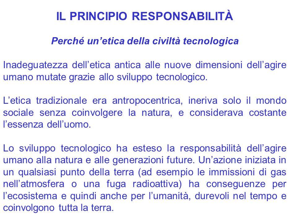 IL PRINCIPIO RESPONSABILITÀ Perché un'etica della civiltà tecnologica