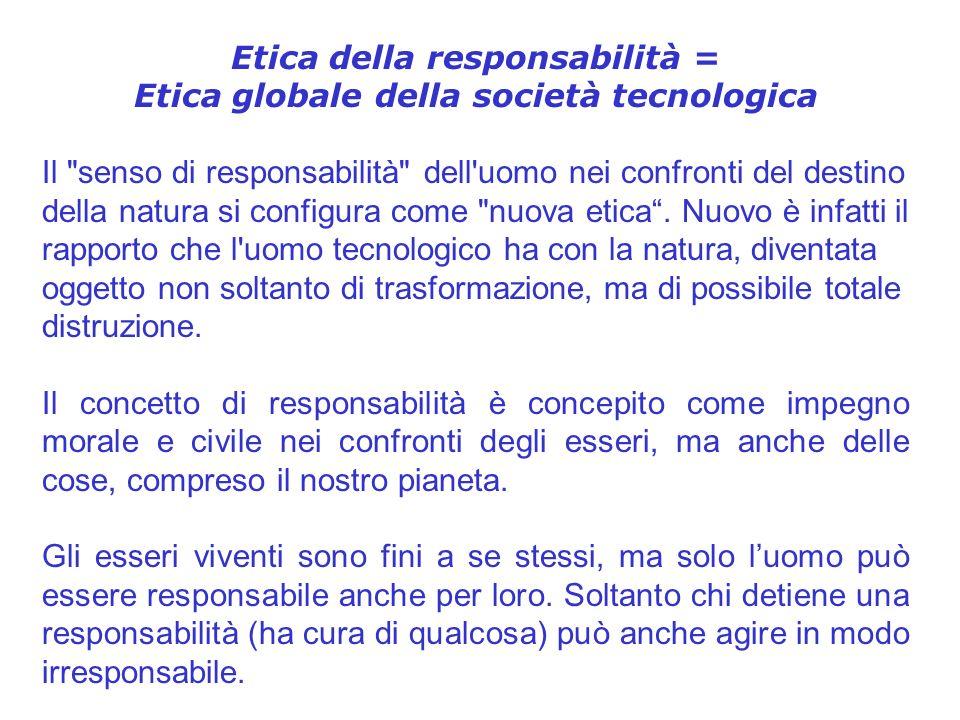 Etica della responsabilità = Etica globale della società tecnologica